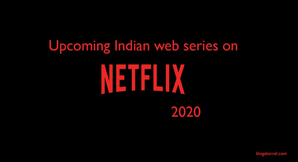 new indian web series on netflix 2020